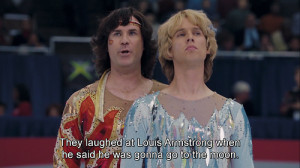 ... the moon. Now he's up there, laughing at them. Blades of Glory quotes