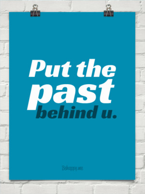Put the past behind u. #121918