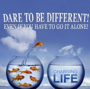 Dare to be Different Quote.