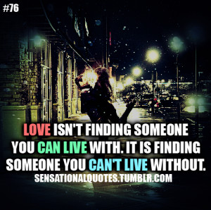 ... can live with.It is about finding someone you can't live without