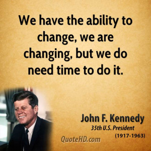 We have the ability to change, we are changing, but we do need time to ...