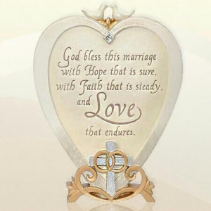 God bless this marriage with Hope that is sure, with Faith that is ...