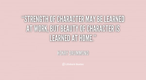 quote-Henry-Drummond-strength-of-character-may-be-learned-at-58023.png
