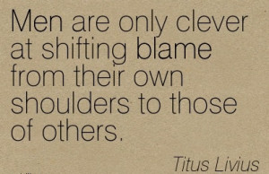 Men Are Only Clever At Shifting Blame From Their Own Shoulders To ...