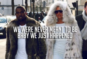 we were never meant to be baby we just happened   via Tumblr