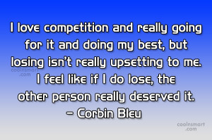 Competition Quote: I love competition and really going for...