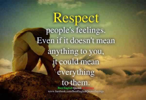 Respect People's Feelings Facebook Quote