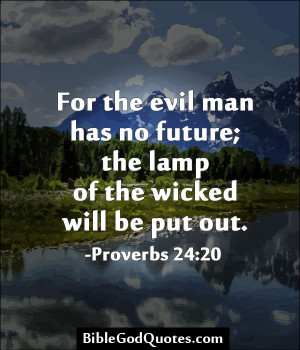 For The Evil Man Has No Future The Lamp Of The Wicked Will Be Put Our ...