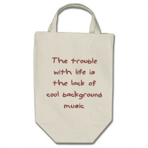Trouble with Life Funny Sayings on Shirts Humour Bag