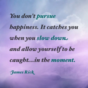 Happiness quote from James Rick