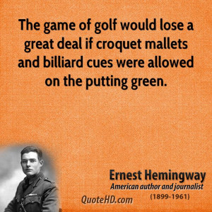 The game of golf would lose a great deal if croquet mallets and ...