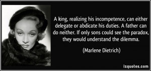 king, realizing his incompetence, can either delegate or abdicate ...