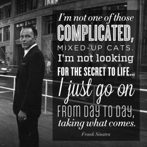 Frank Sinatra's quote, Photo By Ted Allan, 1962