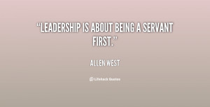 quote-Allen-West-leadership-is-about-being-a-servant-first-146621.png