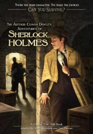 Sir Arthur Conan Doyle's Adventures of Sherlock Holmes: A Choose Your ...