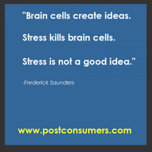 Stress Relief Inspiration: Value Your Brain Cells