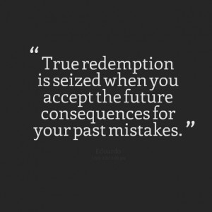 Quotes Picture: true redemption is seized when you accept the future ...