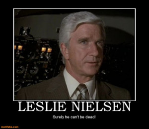 leslie-nielsen-leslie-nielson-hero-shirley-surely-demotivational ...