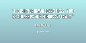 Quotes http://quotes.lifehack.org/quote/barbara-bush/cherish-your ...