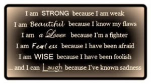 Life Quotes: I Am Strong Because I Am Weak