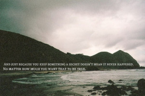 secret #never happened #keeping secrets #life #quotes #sayings