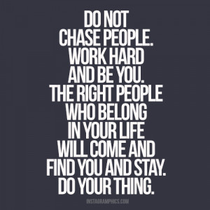Do Not Chase People Advice Quote Picture