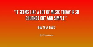 quote-Jonathan-Davis-it-seems-like-a-lot-of-music-157458.png