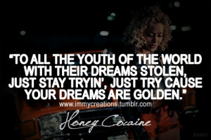 HONEY COCAINE FOLLOW ME FOR MORE DOPE SAYINGS I QUOTE