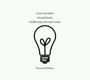 Thomas edison, quotes, sayings, i have not failed, work