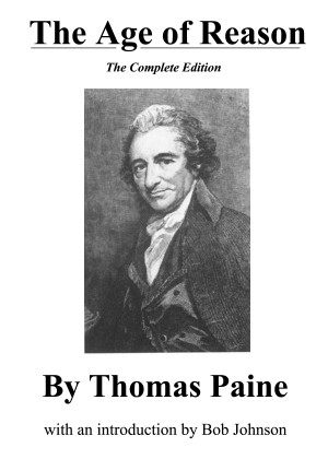 ... first time, the complete edition of The Age of Reason by Thomas Paine