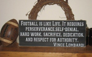 ... Football Is Like Life Vince Lombardi Quote-WOOD SIGN- Aged ... | Hm