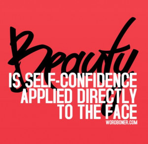 """15. """"Beauty is self-confidence applied directly to the face ..."""