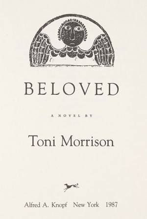 Toni Morrison. Beloved: a Novel . New York: Knopf, 1987