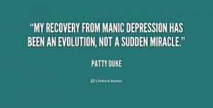 My recovery from manic depression has been an evolution, not a sudden ...