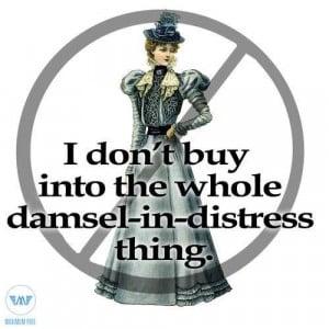 No damsel in distress am I