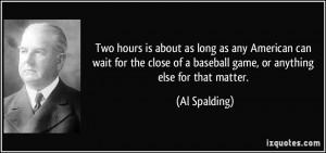 More Al Spalding Quotes