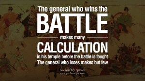 the general who wins the battle makes many calculations in his