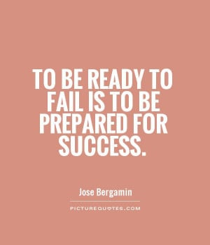 to-be-ready-to-fail-is-to-be-prepared-for-success-quote-1.jpg