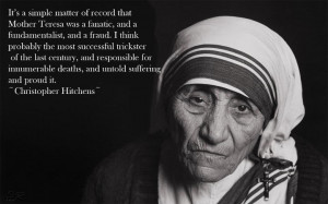 Mother Teresa Was No Humanitarian
