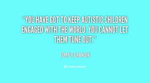 File Name : quote-Temple-Grandin-you-have-got-to-keep-autistic ...