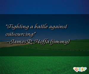 Fighting a battle against outsourcing .