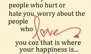 ... -who-hurt-or-hate-you-worry-about-the-people-who-love-sayings-quotes
