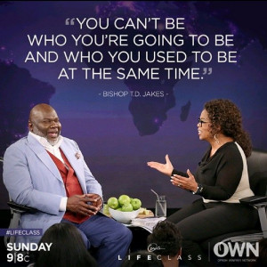 Bishop @T.D. Jakes Jakes on @Oprah's Life Class