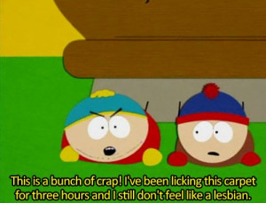 South Park - Cartman quote