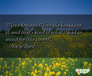 love Oregon, I love the beauty