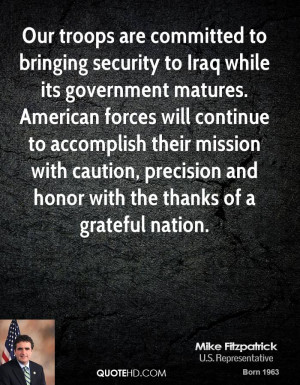 Our troops are committed to bringing security to Iraq while its ...