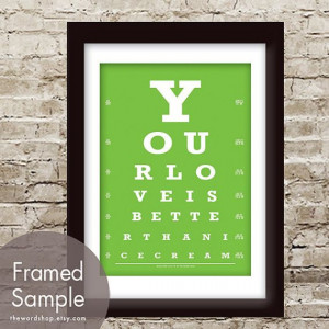 Your Love is Better Than Ice Cream 5x7 Eye Chart by TheWordShop