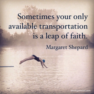 Taking a leap of faith. #quotes #empower