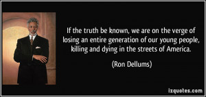 ... people, killing and dying in the streets of America. - Ron Dellums