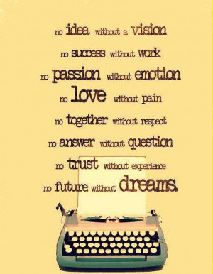 work, no passion without emotion, no love without pain, no together ...